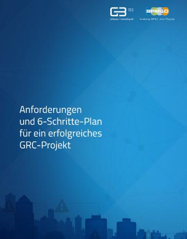 Anforderungen und 6-Schritte-Plan für ein erfolgreiches GRC-Projekt